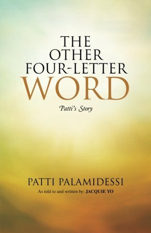 The Other Four-Letter Word: Pattis Story
