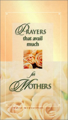 Prayers That Avail Much (For Mothers)