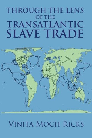 Through the Lens of the Transatlantic Slave Trade