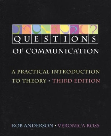 Questions of Communication: A Practical Introduction to Theory