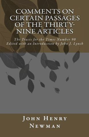 Comments on Certain Passages of the Thirty-Nine Articles: The Tracts for the Times Number 90