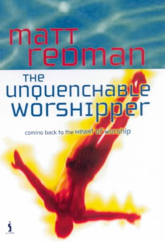 The Unquenchable Worshipper