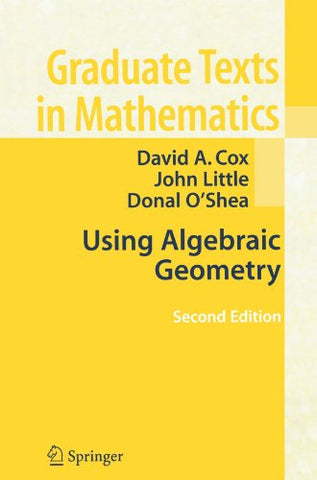 Using Algebraic Geometry (Graduate Texts in Mathematics)