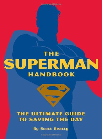 The Superman Handbook: The Ultimate Guide to Saving the Day