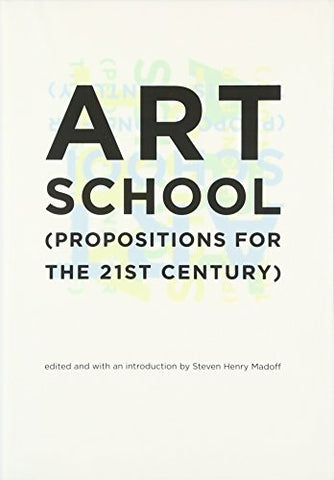 Art School: (Propositions For The 21St Century) (The Mit Press)
