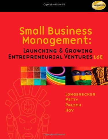 Small Business Management: Launching And Growing Entrepreneurial Ventures