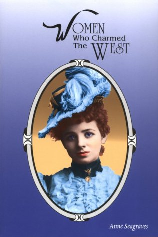 Women Who Charmed the West (Women of the West)