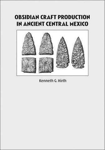 Obsidian Craft Production in Ancient Central Mexico