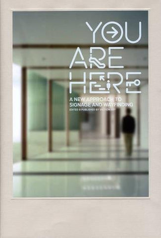 You are Here: A New Approach to Signage and Wayfinding