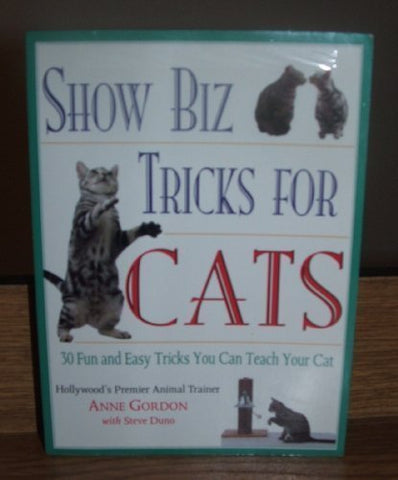 Show Biz Tricks for Cats: 30 Fun and Easy Tricks You Can Teach Your Cat
