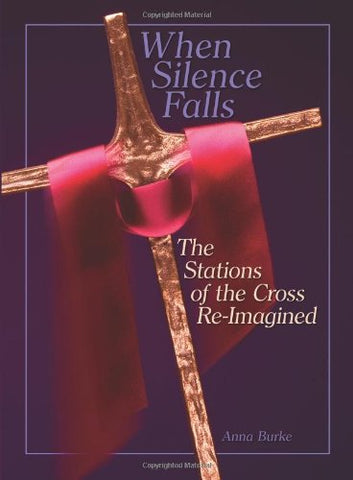 When Silence Falls: The Stations of the Cross Reimagined