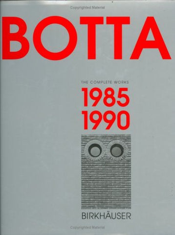 Mario Botta - Volume II:: 1985 - 1990 (Vol 2)
