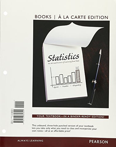 Statistics: The Art and Science of Learning From Data, Books a la Carte Edition (4th Edition)