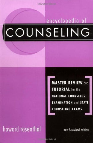 Encyclopedia Of Counseling: Master Review And Tutorial For The National Counselor Examination And State Counseling Exams