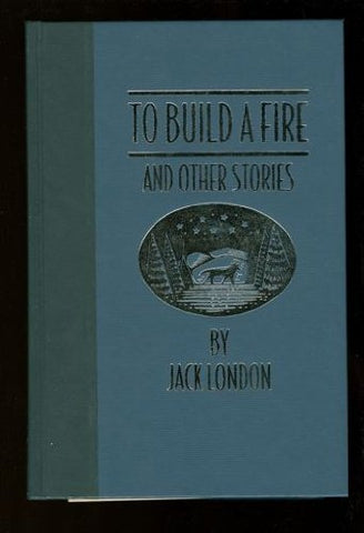 To Build a Fire, and Other Stories (The World's Best Reading)