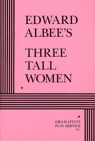 Three Tall Women - Acting Edition