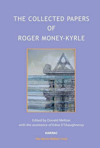 The Collected Papers of Roger Money-Kyrle (Harris Meltzer Trust Series)