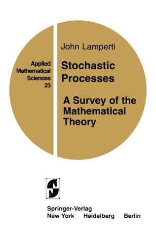 Stochastic Processes: A Survey of the Mathematical Theory (Applied Mathematical Sciences)