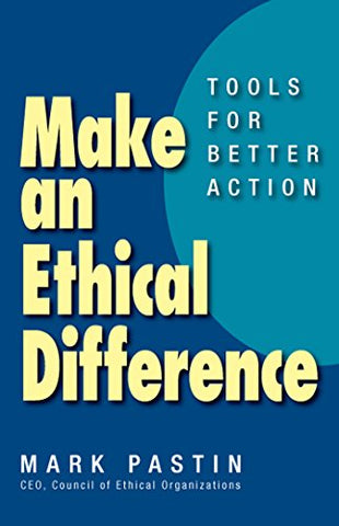 Make an Ethical Difference: Tools for Better Action