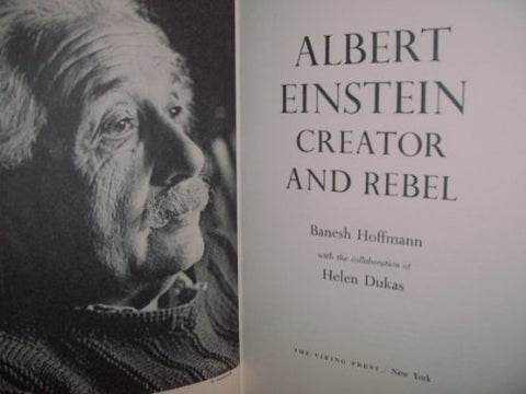 Albert Einstein: Creator and Rebel