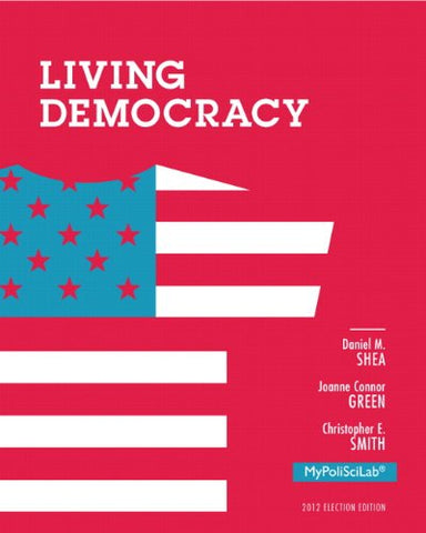 Living Democracy, 2012 Election Edition (4Th Edition)