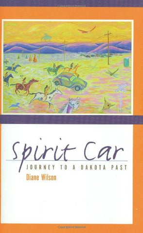 Spirit Car: Journey to a Dakota Past