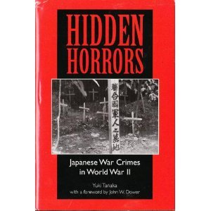 Hidden Horrors: Japanese War Crimes In World War II (Transitions: Asia and Asian America)