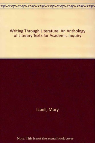 Writing Through Literature: An Anthology of Literary Texts for Academic Inquiry