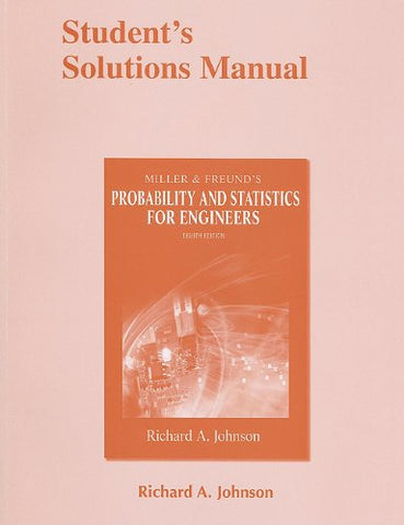 Student Solutions Manual for Miller & Freund's Probability and Statistics for Engineers