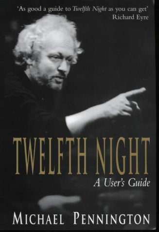 Twelfth Night: A User's Guide
