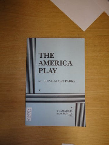The America Play - Acting Edition