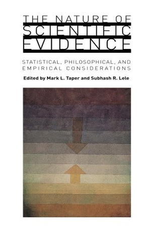 The Nature of Scientific Evidence: Statistical, Philosophical, and Empirical Considerations