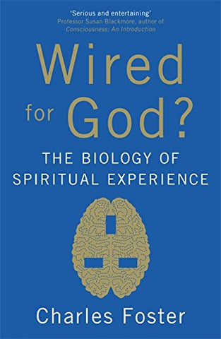 Wired for God?: The Biology of Spiritual Experience