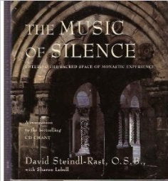 The Music of Silence: Entering the Sacred Rhythms of Monastic Experience