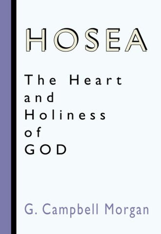 Hosea: The Heart and Holiness of God