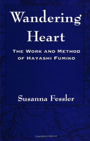 Wandering Heart: The Work and Method of Hayashi Fumiko