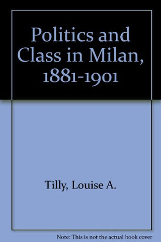 Politics and Class in Milan, 1881-1901