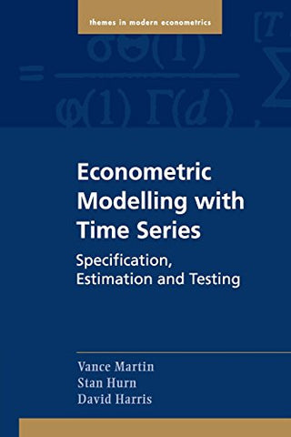 Econometric Modelling with Time Series: Specification, Estimation and Testing (Themes in Modern Econometrics)