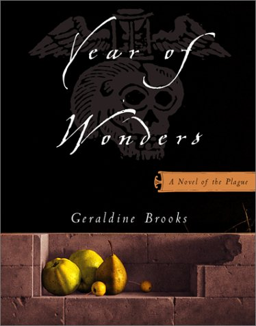 Year of Wonders: 1A Novel of the Plague