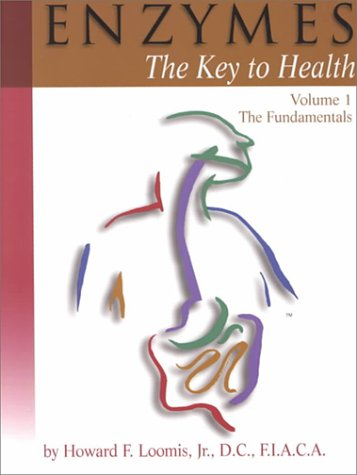 Enzymes: The Key to Health : The Fundamentals