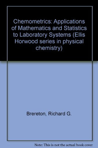 Chemometrics: Applications Of Mathematics And Statistics To Laboratory Systems