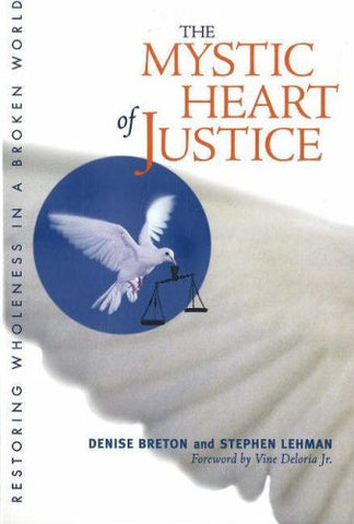 The Mystic Heart of Justice: Restoring Wholeness in a Broken World
