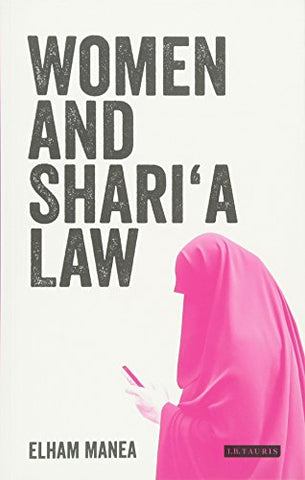 Women and Sharia Law (Library of Islamic Law)