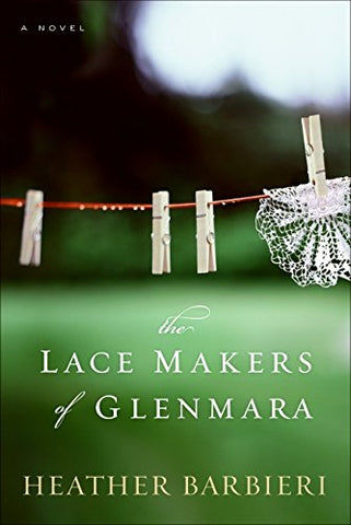 The Lace Makers of Glenmara: A Novel