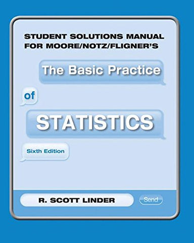 Student Solutions Manual for Moore/Notz/Fligner's the Basic Practice of Statistics
