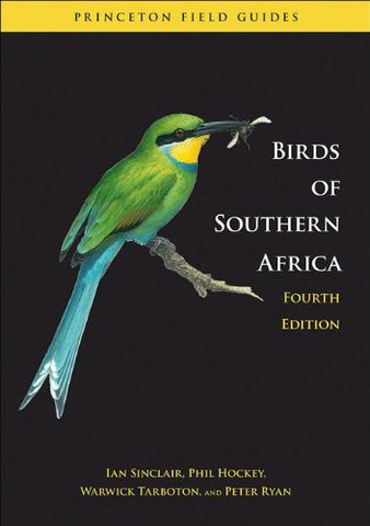 Birds of Southern Africa: Fourth Edition (Princeton Field Guides)