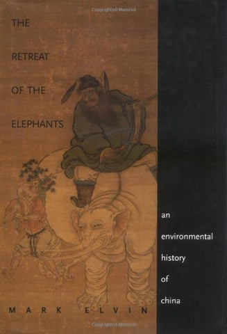 The Retreat of the Elephants: An Environmental History of China