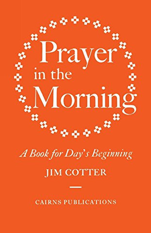 Prayer in the Morning: A Book for Day's Beginning