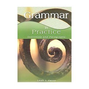 Grammar In Practice: Sentences And Paragraphs