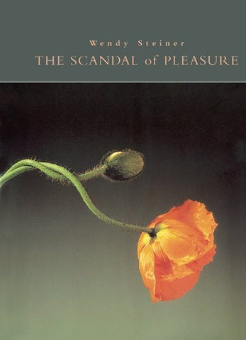 The Scandal of Pleasure: Art in an Age of Fundamentalism
